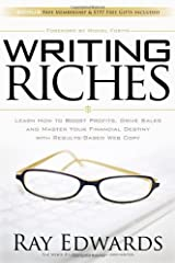 Writing Riches: Learn How to Boost Profits, Drive Sales and Master Your Financial Destiny With Results-Based Web Copy Paperback