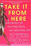 Take It from Here, Sonya Friedman, 0758204914