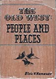 The Old West, Elsie V. Hanauer, 0498073548