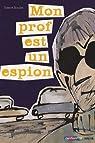 Mon prof est un espion par Boudet