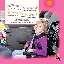 OE Wants It To Be Friday/ OE quiere que sea viernes: A True Story Promoting Inclusion and Self-Determination/Una histoia que promueve la inclusión y la autodeterminación (Finding My Way Series)