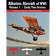Albatros Aircraft of WWI Volume 1 | Early Two-Seaters: A Centennial Perspective on Great War Airplanes