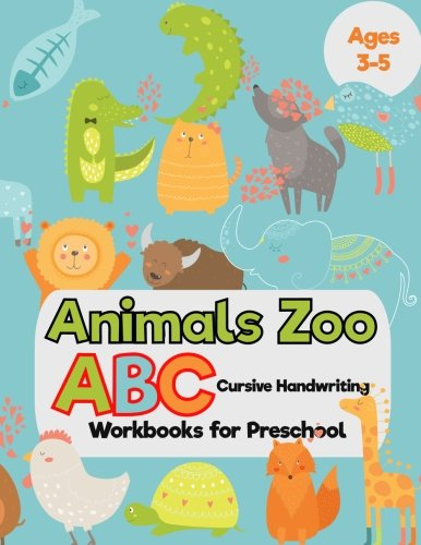 Animals Zoo : ABC Cursive Handwriting Workbooks for Preschool: (Tracing Alphabet Books for Kids)]()