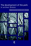 The Development of the Polis in Archaic Greece, , 0415147522