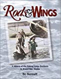 Rods and Wings, Bowen Bennett, 1888125624