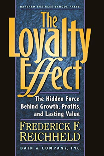 - The Loyalty Effect: The Hidden Force Behind Growth, Profits, and Lasting Value