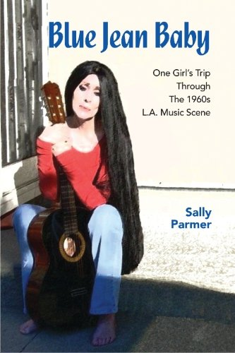Blue Jean Baby: One Girl's Trip Through The 1960s L.A. Music Scene pdf