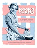 img - for Kooky Cookery: A campy archive of irregular recipes from yester-year. book / textbook / text book