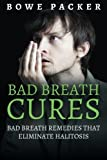 Bad Breath Cures: Bad breath remedies that eliminate halitosis