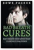 Bad Breath Cures: Bad breath remedies that eliminate halitosis