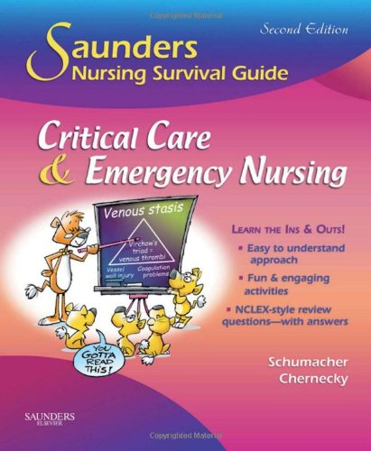 Saunders Nursing Survival Guide: Critical Care & Emergency Nursing, 2e