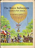 img - for The Brave Balloonist: America's First Airmen by Esther Morris Douty (1974-10-03) book / textbook / text book