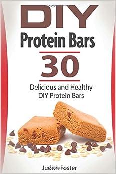 DIY Protein Bars: 30 Delicious and Healthy DIY Protein Bars diy protein bars, protein bars, high protein snacks