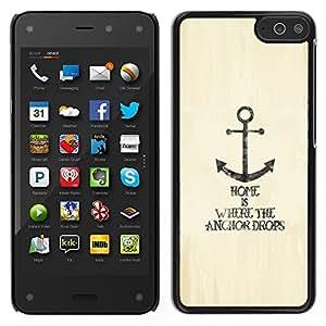 Stuss Case / Funda Carcasa protectora - Anchor Home Lifestyle Quote Motivational Sea - Amazon Fire Phone
