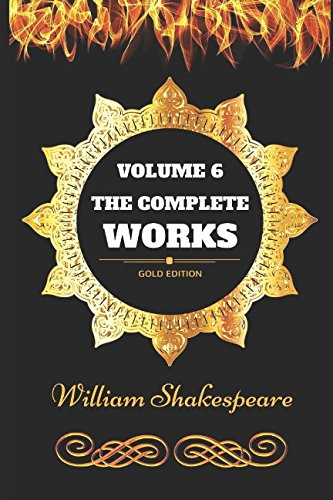 The Complete Works of William Shakespeare - Volume 6: By William Shakespeare - Illustrated