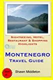 Montenegro Travel Guide: Sightseeing, Hotel, Restaurant & Shopping Highlights