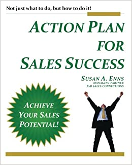 Action Plan For Sales Success: Not just what to do, but how to do ...