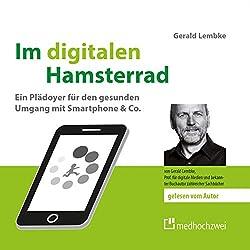 Im digitalen Hamsterrad: Ein Plädoyer für den gesunden Umgang mit Smartphone & Co.