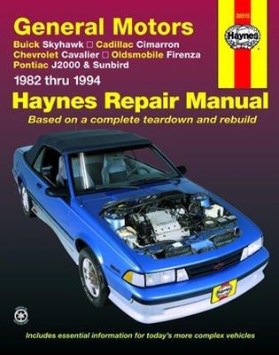 Buick Skyhawk, Cadillac Cimarron, Chevrolet Cavalier, Olds Firenza, Pontiac J2000 & Sunbird Haynes Repair Manual (1982-1994)