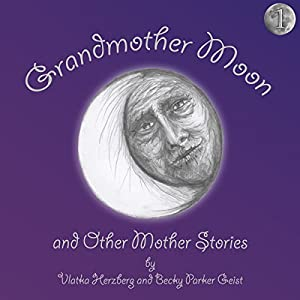 Grandmother Moon and Other Mother Stories Audiobook
