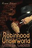 Robinhood of the Underworld, Robert Richey, 1434319490