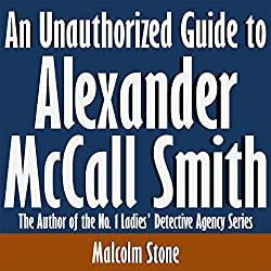 An Unauthorized Guide to Alexander McCall Smith