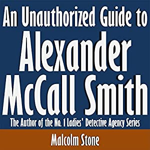 An Unauthorized Guide to Alexander McCall Smith Audiobook