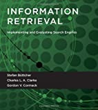 Information Retrieval, Stefan Büttcher and Charles L. A. Clarke, 0262026511