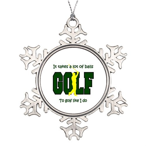 Metal Ornaments Ideas For Decorating Christmas Trees It takes a lot of balls to Golf like I do Tree Snowflake Ornament -