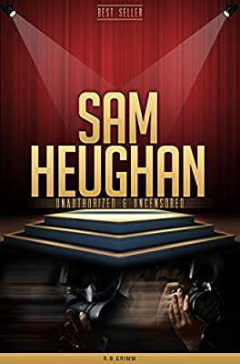 Sam Heughan Unauthorized & Uncensored (All Ages Deluxe Edition with Videos)