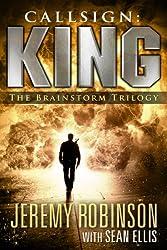 Callsign: King - The Brainstorm Trilogy (A Jack Sigler Thriller)