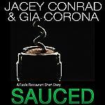 Sauced: A Facile Restaurant Short Story | Jacey Conrad,Gia Corona