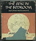 The Seal in the Bedroom and Other Predicaments