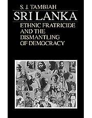 Sri Lanka--Ethnic Fratricide and the Dismantling of Democracy