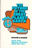 The Future of the Great Planet Earth, Richard S. Hanson, 0806612223