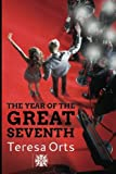 The Year of the Great Seventh, Teresa Orts, 1479284866