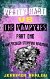 img - for Verity Hart Vs The Vampyres: Part One (A Hart/McQueen Steampunk Adventure Book 1) book / textbook / text book