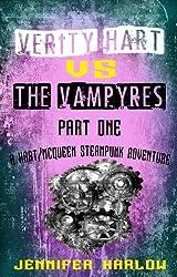 Verity Hart Vs The Vampyres: Part One (A Hart/McQueen Steampunk Adventure Book 1)