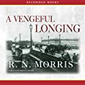 A Vengeful Longing Audiobook by R. N. Morris Narrated by John Curless