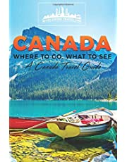Canada: Where To Go, What To See - A Canada Travel Guide (Booklet)