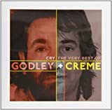 Cry: The Very Best Of - Godley & Creme