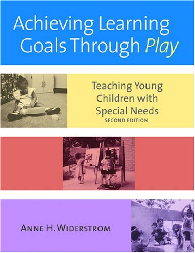 Achieving Learning Goals Through Play: Teaching Young Children with Special Needs (International Issues in Early Intervention)