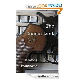 The Consultant (VIGILANTE Series) Claude Bouchard