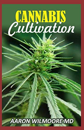 CANNABIS CULTIVATION: The Comprehensive Guide to Cannabis Cultivation and The Standard Operating Procedures.