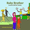 Baby Brother Learns Golf & Tennis