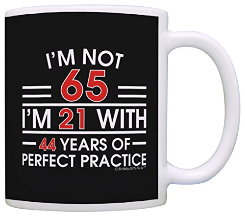 65th Birthday Gifts I'm Not 65 I'm 21 With Practice Funny