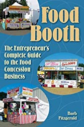 Food Booth, The Entrepreneur's Complete Guide to the Food Concession Business