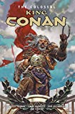"""The Colossal King Conan"" av Timothy Truman"