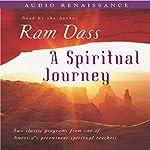 A Spiritual Journey |  Ram Dass