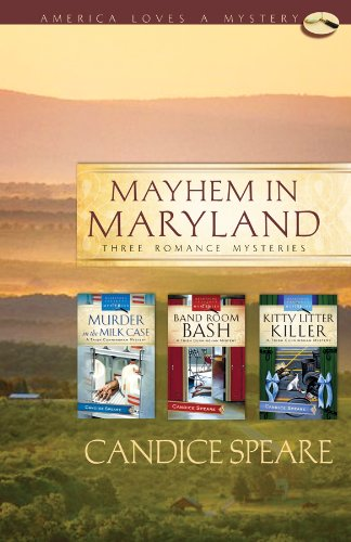 Mayhem in Maryland: Murder in the Milk Case/Band Room Bash/Kitty Litter Killer (Trish Cunningham Mystery Series Omnibus) (America Loves a Mystery: Maryland)
